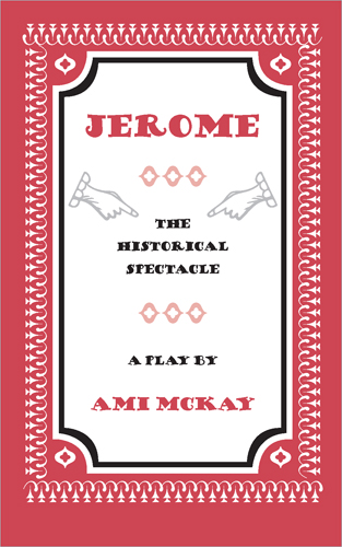 Jerome:The Historical Spectacle