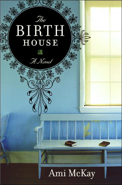 The Birth House - US Hardcover